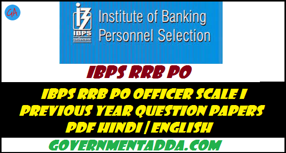 IBPS RRB PO Officer Scale I Previous Year Question Papers