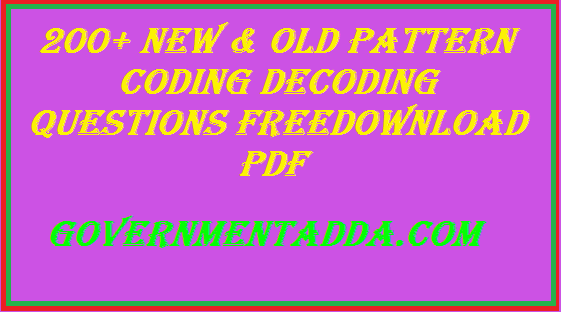 200+ New & Old Pattern Coding Decoding Questions Download PDF