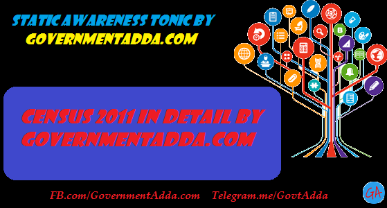 5. Census 2011 in Detail By Governmentadda.com