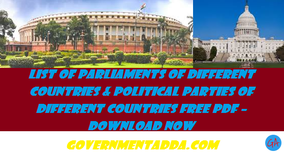 List of Parliaments of different Countries & Political Parties of different Countries Free PDF