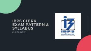 IBPS Clerk Exam Pattern Syllabus