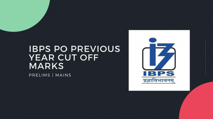IBPS PO Previous Year Cut Off Marks