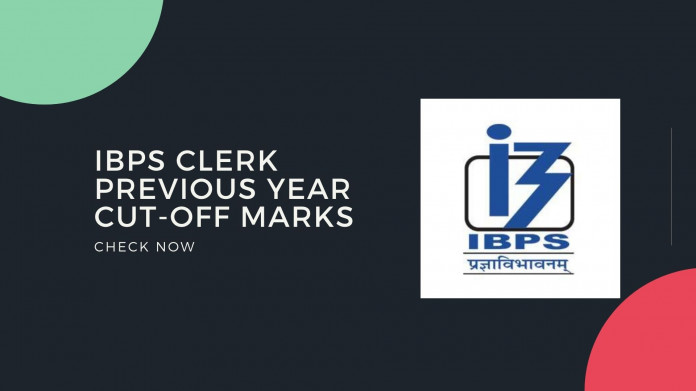 IBPS Clerk Previous Year Cut Off Marks
