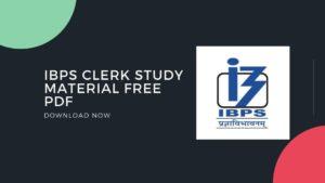 IBPS Clerk Study Material Free PDF